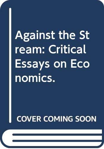 Against the Stream: Critical Essays on Economics.: Myrdal, Gunnar