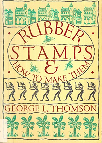 Rubber Stamps and How to Make Them