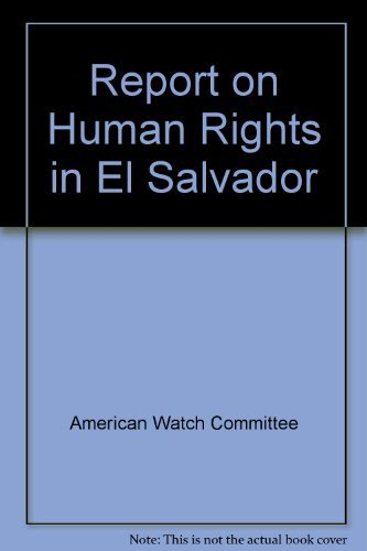 Report On Human Rights In El Salvador: Watch, Americas; Liberties, American Civil