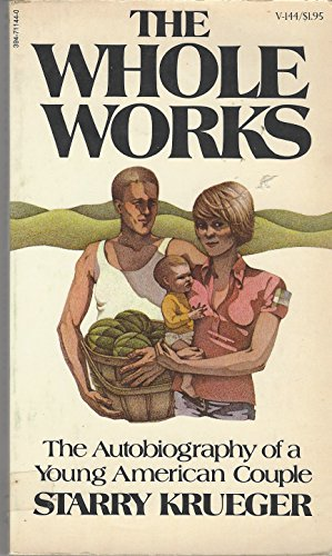 9780394711447: The whole works: The autobiography of a young American couple