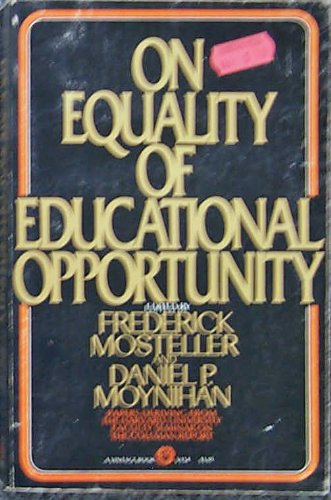 On equality of educational opportunity Papers from the Harvard University Seminar on the Coleman ...