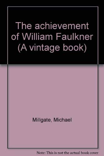 9780394711867: The achievement of William Faulkner (A vintage book)