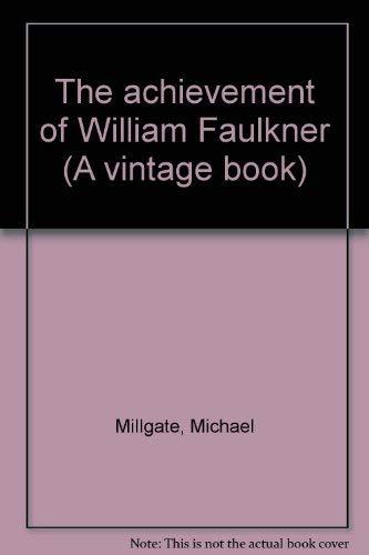 9780394711867: Title: The achievement of William Faulkner A vintage book