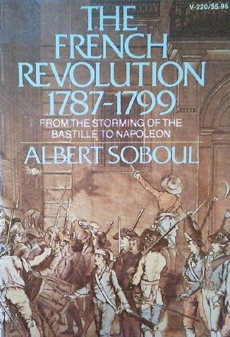 9780394712208: The French Revolution 1787-1799; from the storming of the Bastille to Napoleon