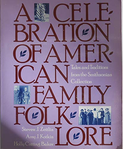 9780394712239: A Celebration of American Family Folklore: Tales and Traditions from the Smithsonian Collection