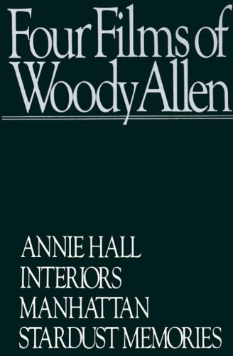 9780394712291: Four Films of Woody Allen: Annie Hall/Interiors/Manhattan/Stardust Memories
