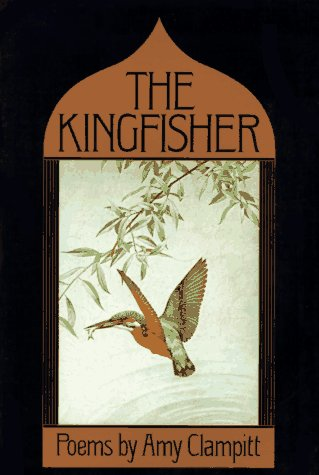 The Kingfisher: Clampitt, Amy