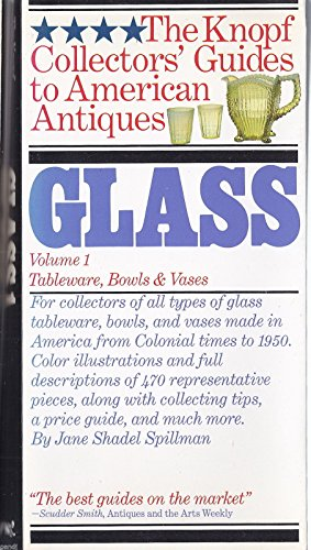 9780394712727: 001: Glass Tableware, Bowls, & Vases (The Knopf Collectors' Guides to American Antiques)