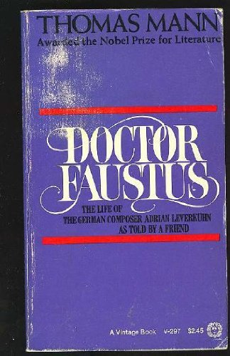 9780394712970: Doctor Faustus: The Life of the German Composer Adrian Leverkuhn as Told by a Friend
