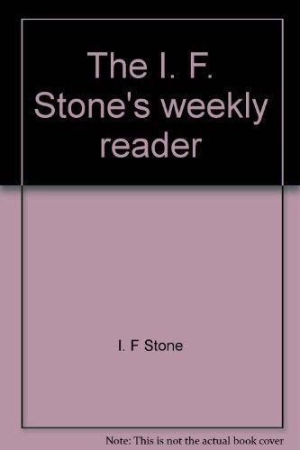 The I. F. Stone's weekly reader (0394713079) by I. F Stone