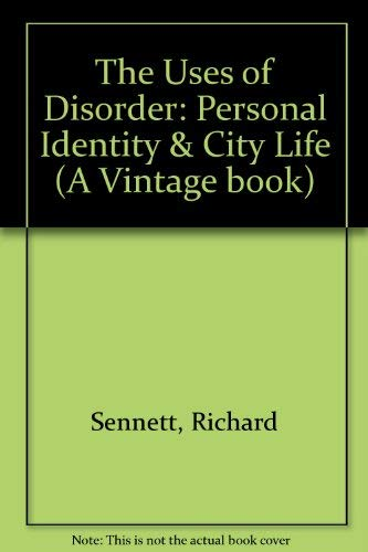 9780394713083: The Uses of Disorder: Personal Identity & City Life