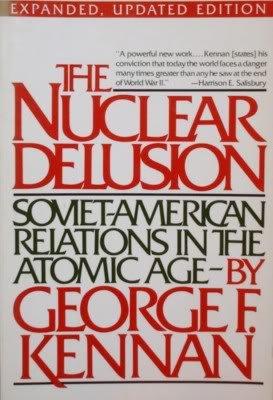 Nuclear Delusion: Kennan, George F.