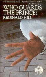 Who Guards the Prince: Reginald Hill
