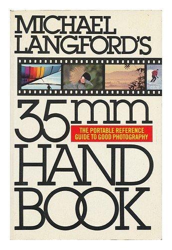 9780394713694: Michael Langford's 35mm Handbook / [Project Editor, Jonathan Hilton ; Art Editor, Neville Graham ; Editor, Judith More] - [Uniform Title: 35 MM Handbook]
