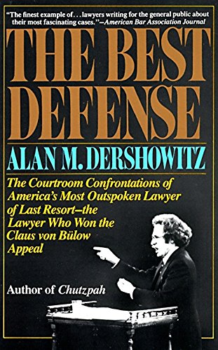 9780394713809: The Best Defense: The Courtroom Confrontations of America's Most Outspoken Lawyer of Last Resort-- the Lawyer Who Won the Claus von Bulow Appeal