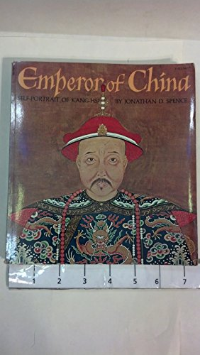 Emperor of China: Self Portrait of Kang Hsi: Spence, Jonathan D.; Kang-hsi, Emper
