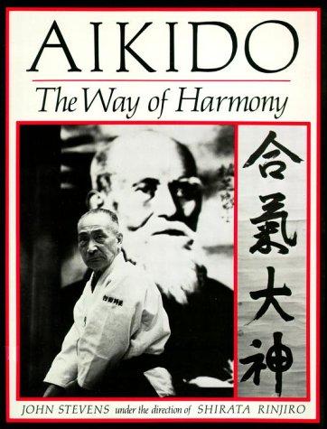 Aikido: The Way of Harmony: Stevens, John