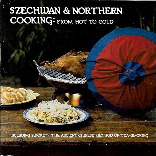 9780394714332: Szechwan and Northern Cooking: From Hot to Cold