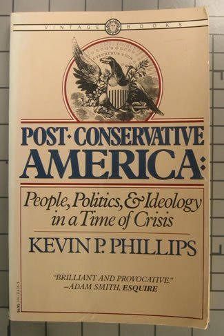9780394714387: Post-Conservative America: People, Politics & Ideology in a Time of Crisis