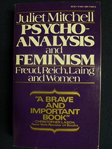9780394714424: Psychoanalysis and Feminism: Freud, Reich, Laing, and Women