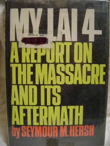 9780394714509: Title: My Lai 4 A Report on the Massacre and Its Aftermat