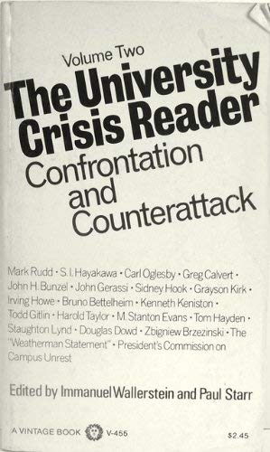 THE UNIVERSITY CRISIS READER. Volume Two: Confrontation and Counterattack.: WALLERSTEIN, Immanuel ...