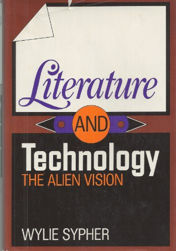 9780394714585: Literature and Technology: The Alien Vision