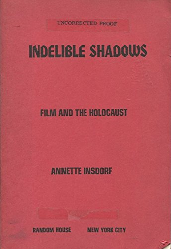 9780394714646: Indelible shadows: Film and the Holocaust