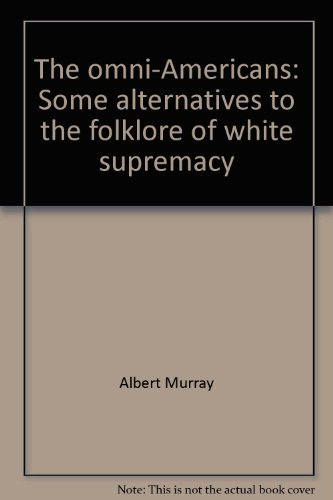 9780394714684: The omni-Americans: Some alternatives to the folklore of white supremacy