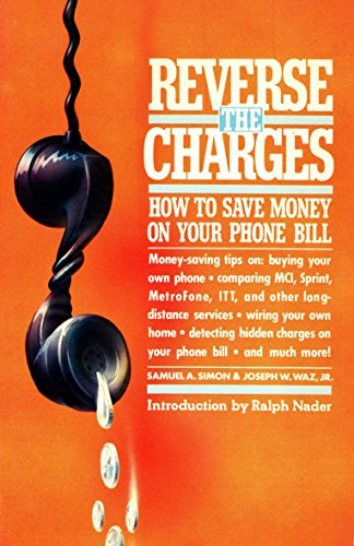 9780394714905: Reverse the Charges: How to Save Money on Your Phone Bill; Money-Saving Tips On: Buying Your Own Phone; Comparing McI, Sprint, Metrofone, Itt, and O