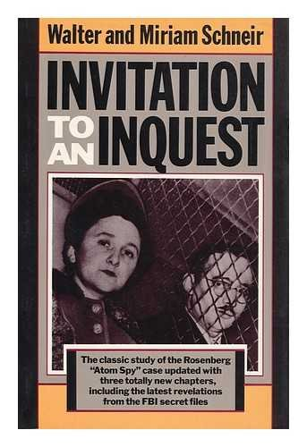 Invitation to an Inquest: Walter Schneir; Miriam