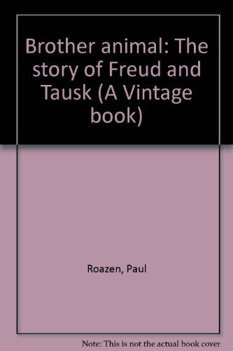 9780394715063: Brother animal: The story of Freud and Tausk (A Vintage book)