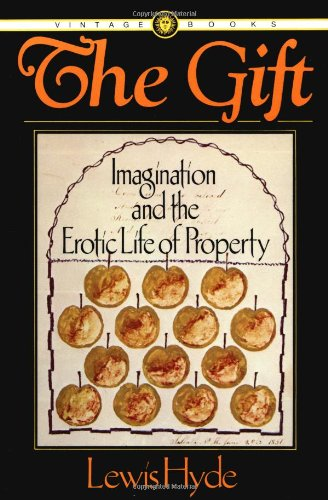 The Gift: Imagination and the Erotic Life of Property.: Lewis Hyde .