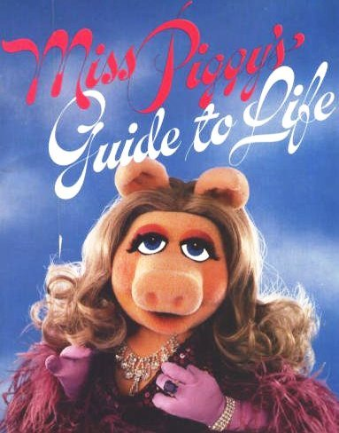 9780394715216: Miss Piggy's Guide to Life