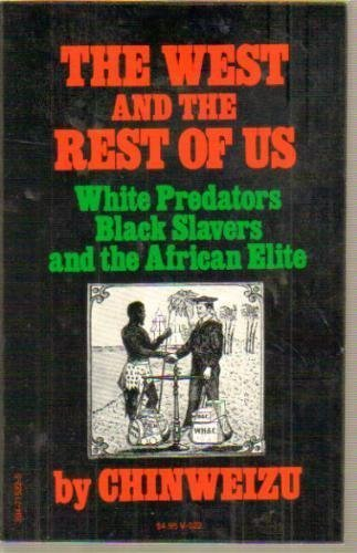 9780394715223: The West and the Rest of Us: White Predators, Black Slavers and the African Elite