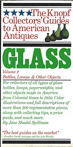 9780394715414: Glass, Vol. 2: Bottles, Lamps and Other Objects (The Knopf Collectors' Guides to American Antiques)
