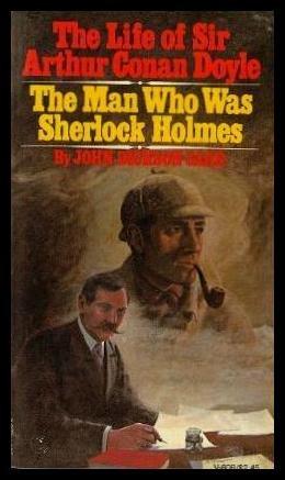 9780394716084: The Life of Sir Arthur Conan Doyle: The Man Who Was Sherlock Holmes