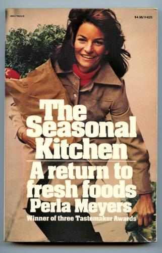 9780394716251: The Seasonal Kitchen: A Return to Fresh Foods