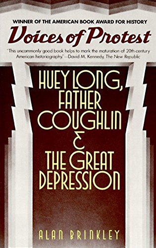 Voices of Protest: Huey Long, Father Coughlin, & the Great Depression: Brinkley, Alan