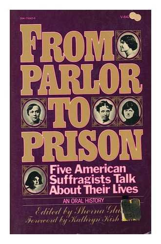 9780394716428: From parlor to prison: Five American suffragists talk about their lives