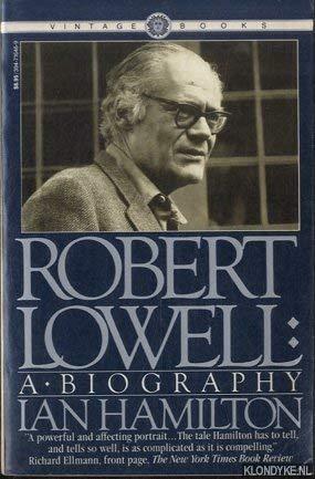 Robert Lowell: A Biography: Hamilton, Ian