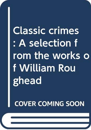 9780394716480: Classic crimes: A selection from the works of William Roughead