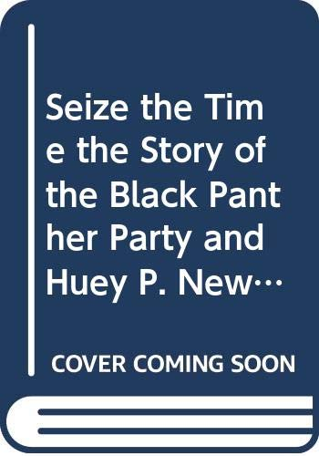 9780394716497: Seize The Time The Story Of The Black Panther Party And Huey P. Newton.