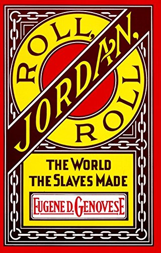 9780394716527: Roll, Jordan, Roll: The World the Slaves Made (Vintage)