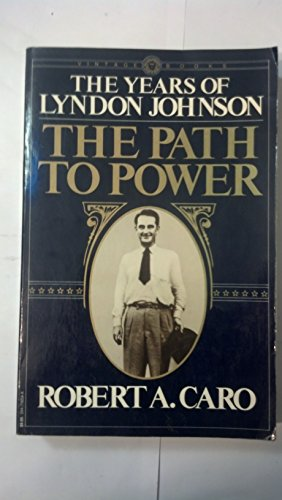 9780394716541: The Years of Lyndon Johnson: The Path to Power, Vol. 1