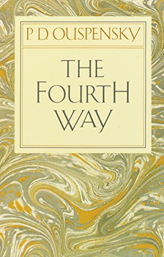 9780394716725: The Fourth Way: An Arrangement by Subject of Verbatim Extracts from the Records of Ouspensky's Meetings in London and New York, 1921-46
