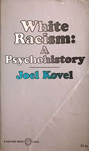 9780394716756: White Racism a Psychohistory