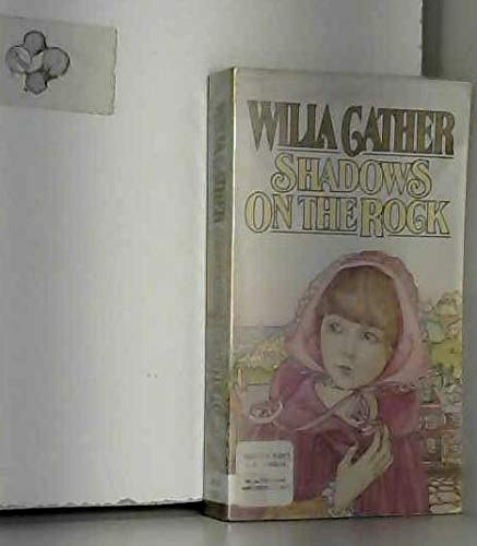 Shadows on the Rock (9780394716800) by Willa Cather