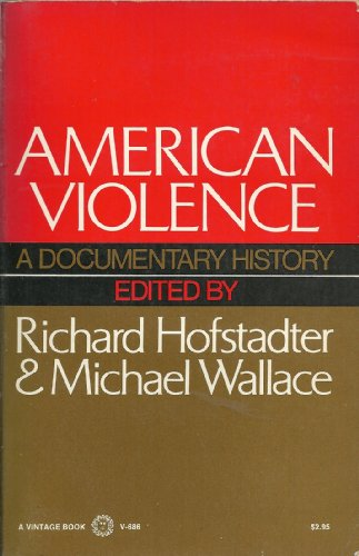 9780394716862: American Violence; A Documentary History,