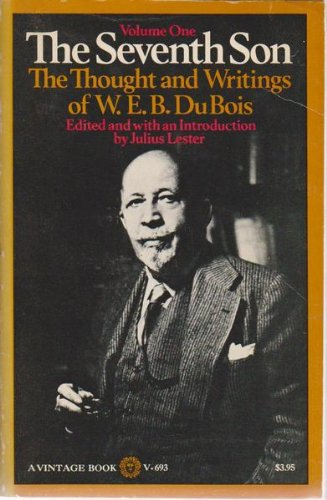 9780394716930: Seventh Son: v. 1: The Thought and Writings of W.E.B.Dubois